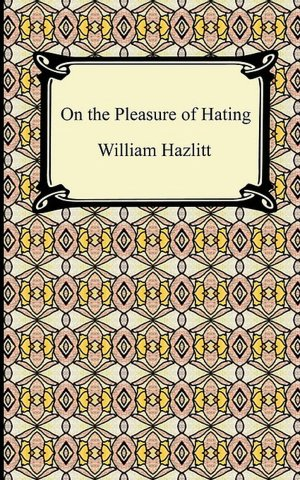 The Pleasure of Hating