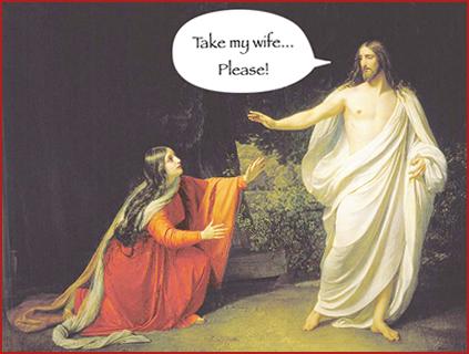 Jesus in Jerusalem - Take my wife... Please!