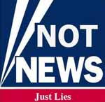 Fox News - Not News