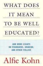What Does it Mean to Be Well Educated? - Alfie Kohn