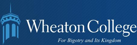 Wheaton College - For Bigotry and Its Kingdom