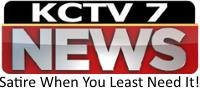 KCTV7: Satire When You Least Need It!