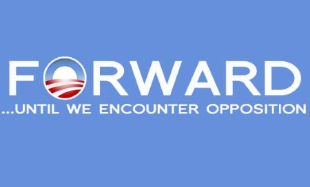 Forward ...Until We Encounter Opposition
