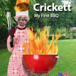 Crickett: My First BBQ!