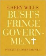 Bush's Fringe Government