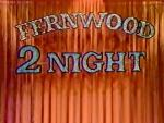 Fernwood 2 Night