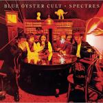 Spectres - Blue Oyster Cult