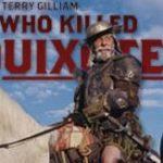 Will Terry Gilliam Destroy Don Quixote?