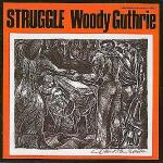 Struggle - Woody Guthrie
