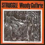 Struggle - Woody Guthrie
