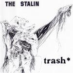 Trash - The Stalin