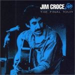 Jim Croce: the Final Tour