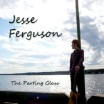 The Parting Glass - Jesse Ferguson