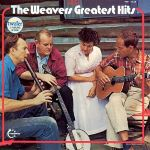 The Weavers - Greatest Hits