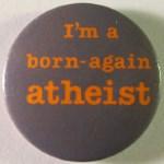 Born Again Atheist