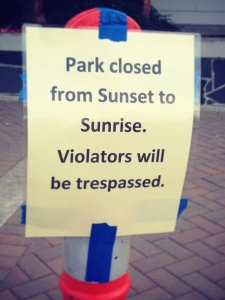 Trespass: Park closed from Sunset to Sunrise. Violators will be trespassed.