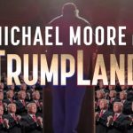 Will and <em>Michael Moore in TrumpLand</em>