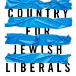 No Country for Jewish Liberals