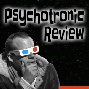 Psychotronic Review - Do You Have a VCR?! Of Course I Do!