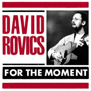 David Rovics - For the Moment