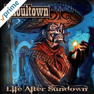 Ghoultown - Life After Sundown